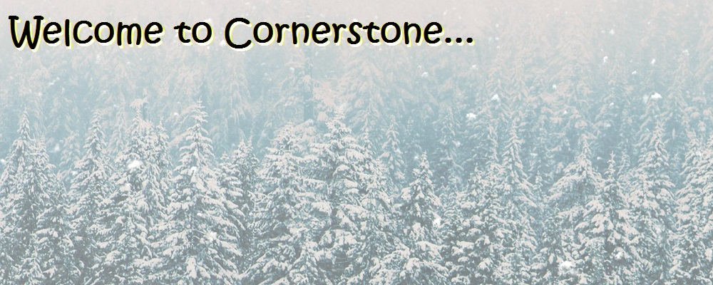 Welcome to Cornerstone WINTER